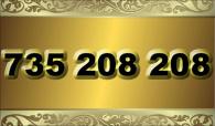 zlaté číslo 735 208 208