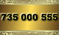 zlaté číslo - 735 000 555